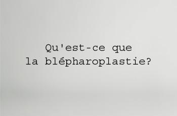 Qu'est ce que la blépharoplastie